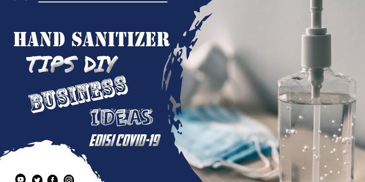 Tips Hand Sanitizer DIY untuk Bisnis Virus Corona 2020